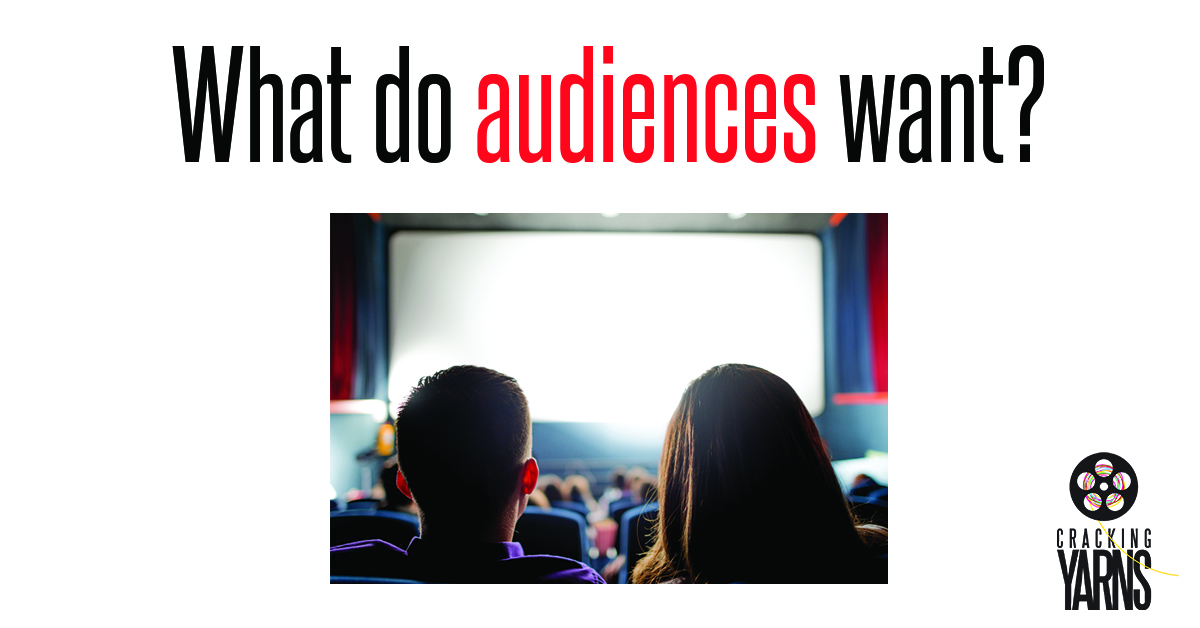 What do audiences want?